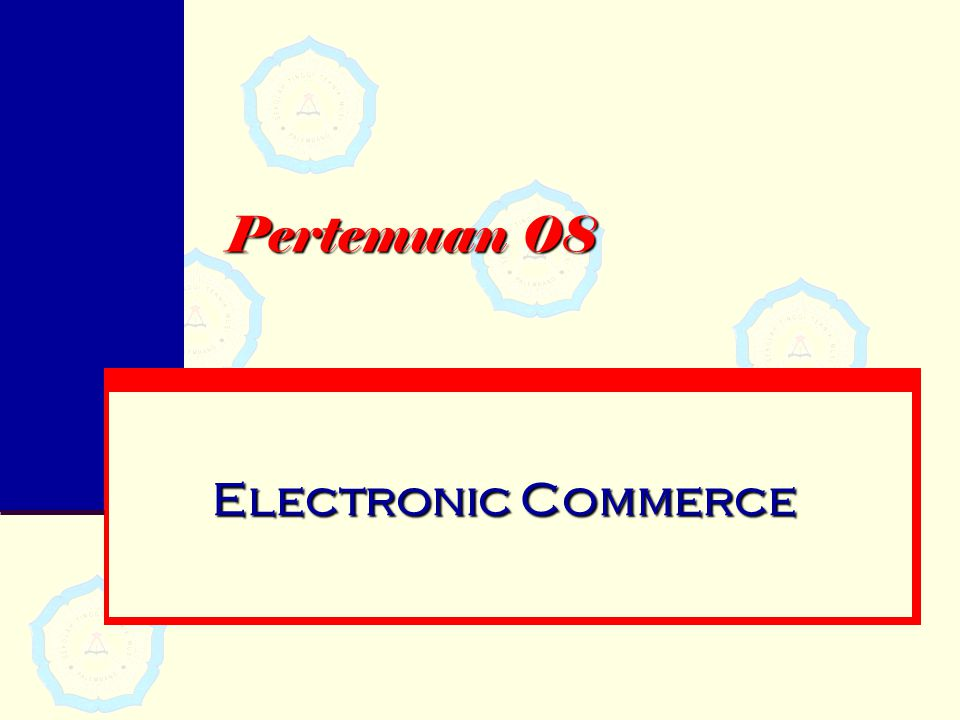 Pertemuan 08 Electronic Commerce