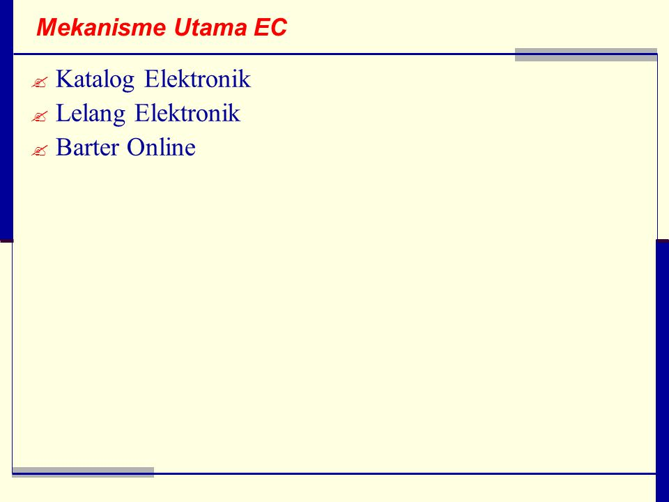 Mekanisme Utama EC Katalog Elektronik Lelang Elektronik Barter Online