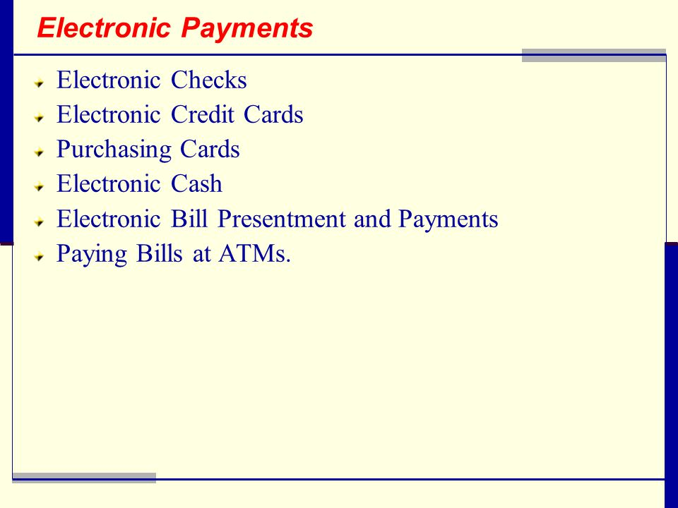 Electronic Payments Electronic Checks Electronic Credit Cards