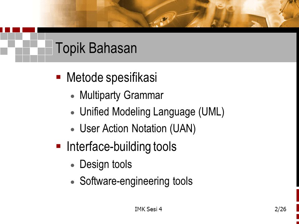 Topik Bahasan Metode spesifikasi Interface-building tools