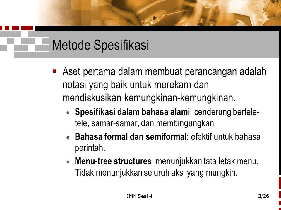 Metode Spesifikasi Aset pertama dalam membuat perancangan adalah notasi yang baik untuk merekam dan mendiskusikan kemungkinan-kemungkinan.
