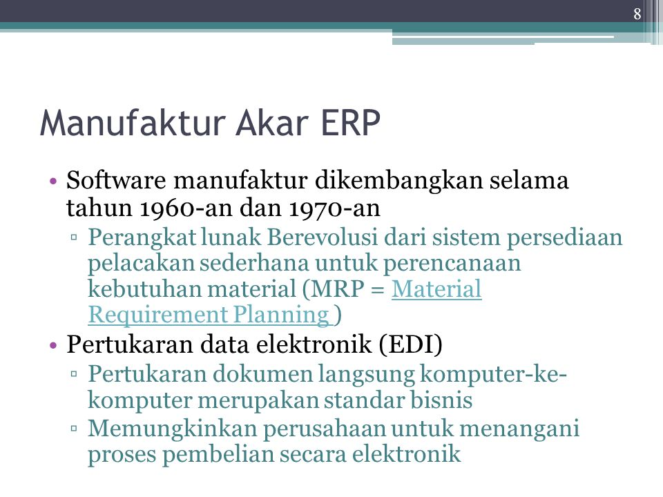 Manufaktur Akar ERP Software manufaktur dikembangkan selama tahun 1960-an dan 1970-an.