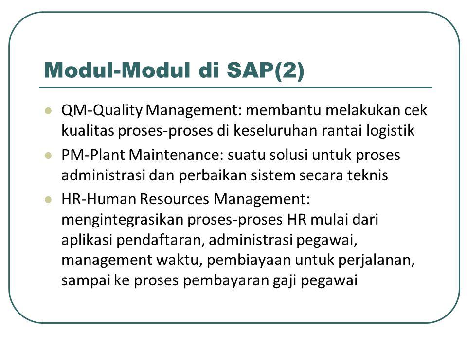Modul-Modul di SAP(2) QM-Quality Management: membantu melakukan cek kualitas proses-proses di keseluruhan rantai logistik.