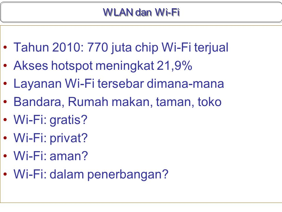 Tahun 2010: 770 juta chip Wi-Fi terjual Akses hotspot meningkat 21,9%