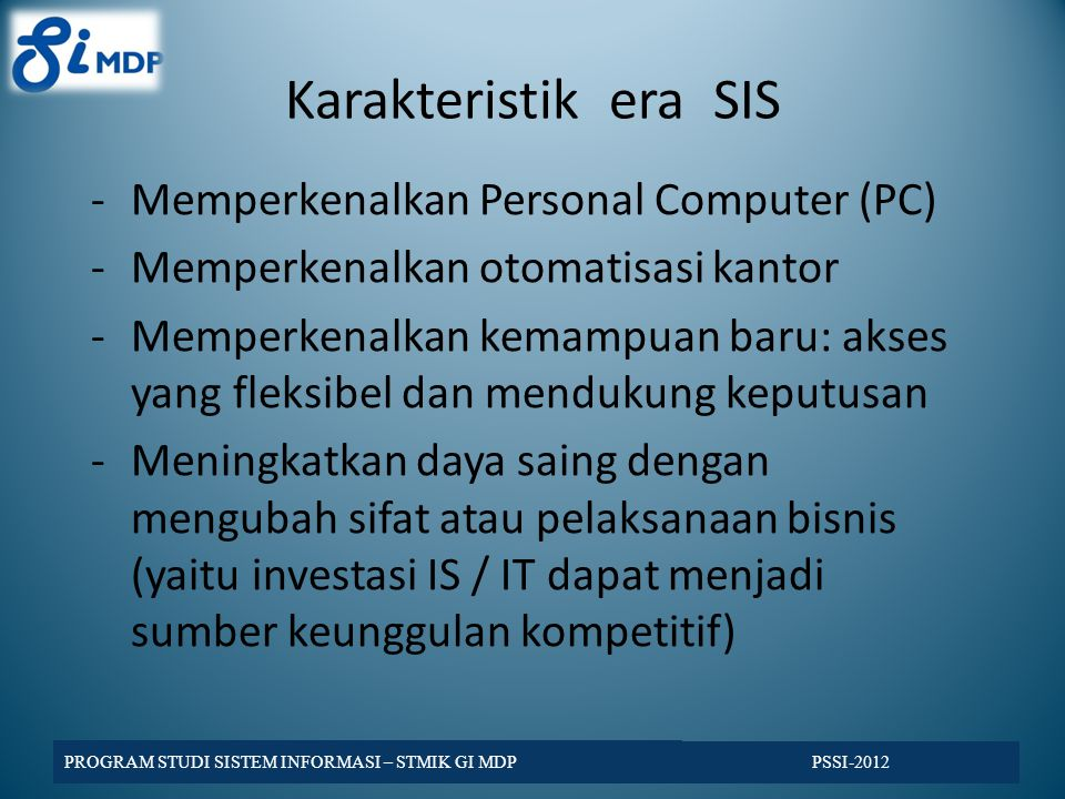 Karakteristik era SIS Memperkenalkan Personal Computer (PC)