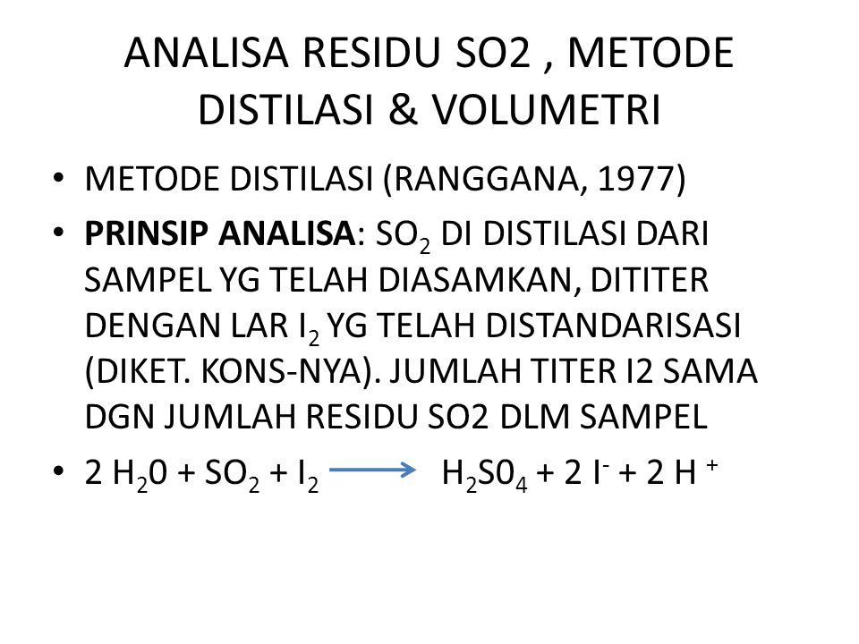 ANALISA RESIDU SO2 , METODE DISTILASI & VOLUMETRI