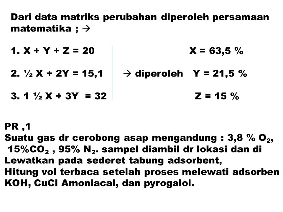 Dari data matriks perubahan diperoleh persamaan