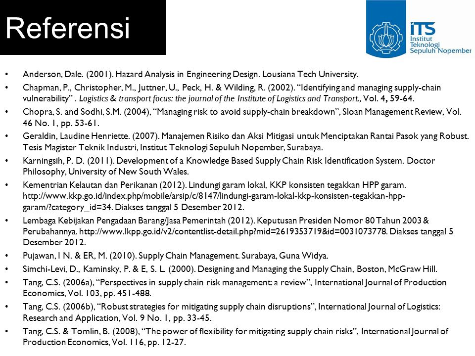 Referensi Anderson, Dale. (2001). Hazard Analysis in Engineering Design. Lousiana Tech University.