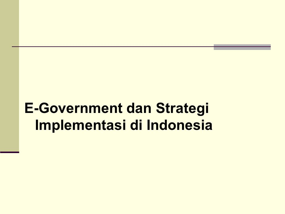 E-Government dan Strategi Implementasi di Indonesia