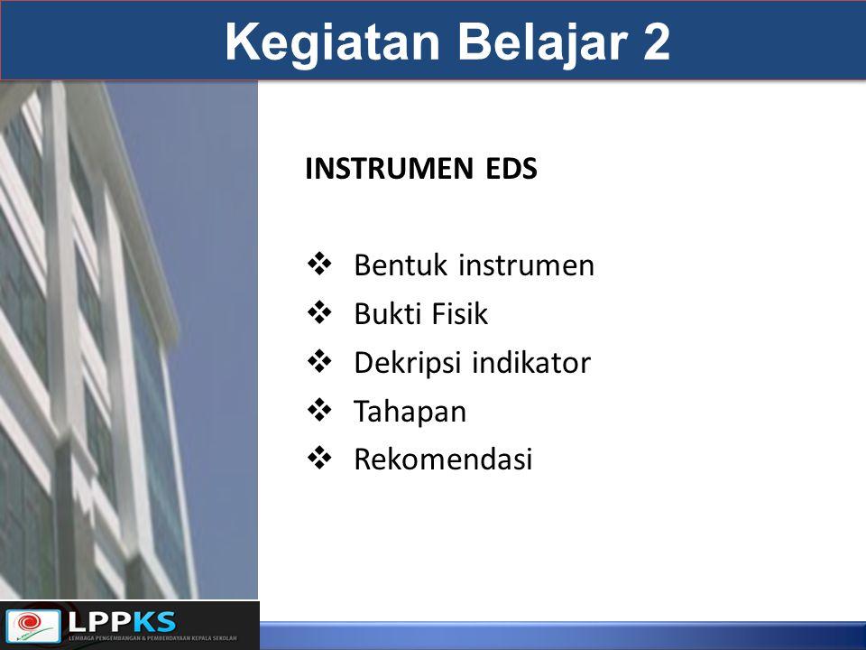 Kegiatan Belajar 2 INSTRUMEN EDS Bentuk instrumen Bukti Fisik