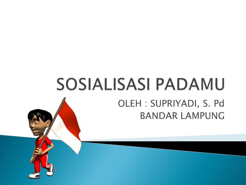 OLEH : SUPRIYADI, S. Pd BANDAR LAMPUNG