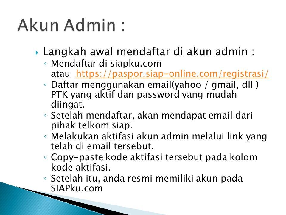 Akun Admin : Langkah awal mendaftar di akun admin :