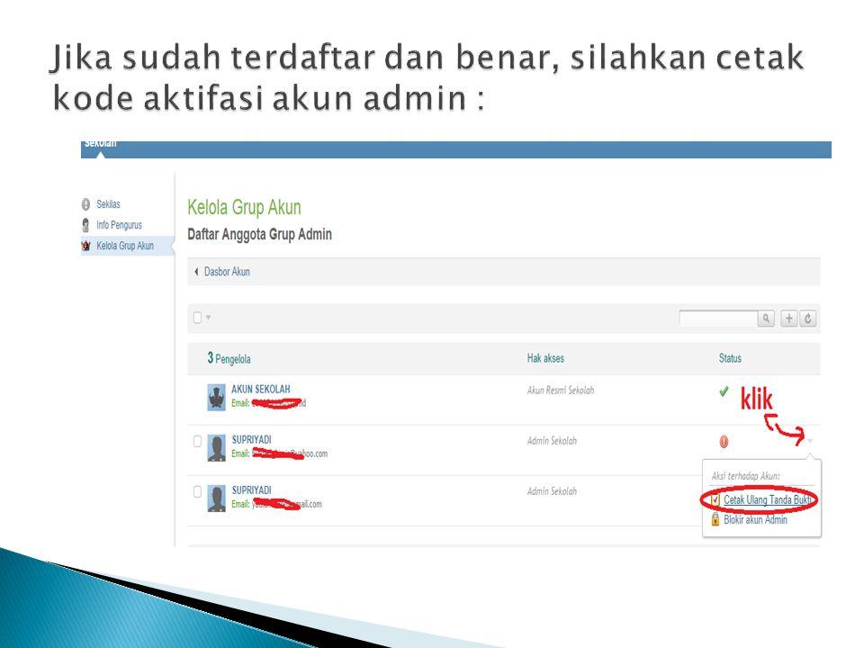 Jika sudah terdaftar dan benar, silahkan cetak kode aktifasi akun admin :