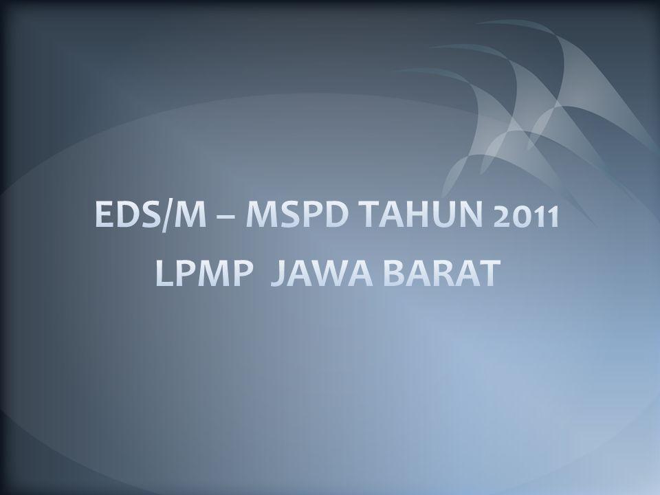 EDS/M – MSPD TAHUN 2011 LPMP JAWA BARAT