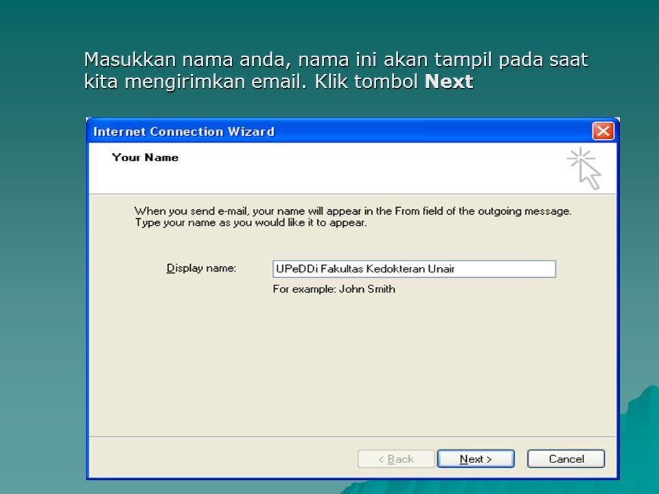 Masukkan nama anda, nama ini akan tampil pada saat kita mengirimkan email. Klik tombol Next
