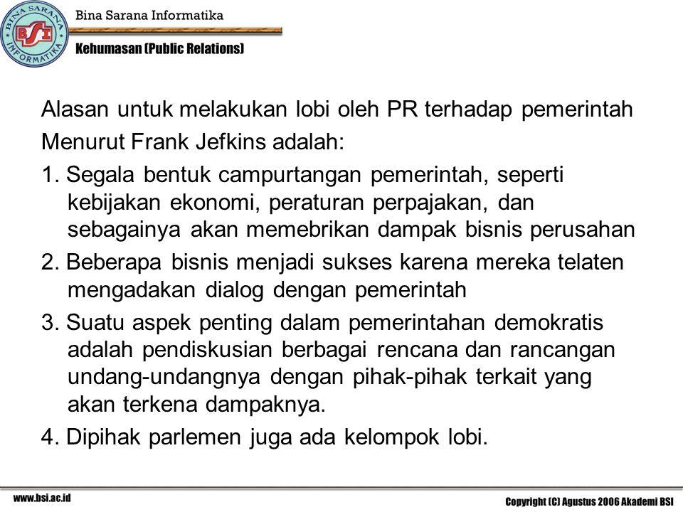 Alasan untuk melakukan lobi oleh PR terhadap pemerintah
