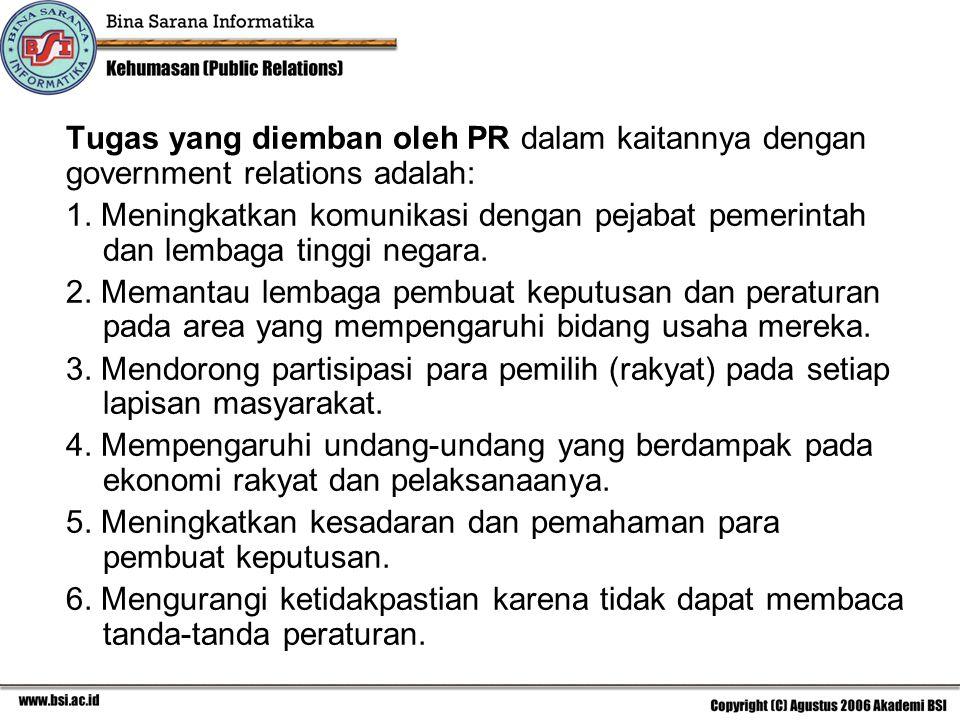 Tugas yang diemban oleh PR dalam kaitannya dengan government relations adalah: