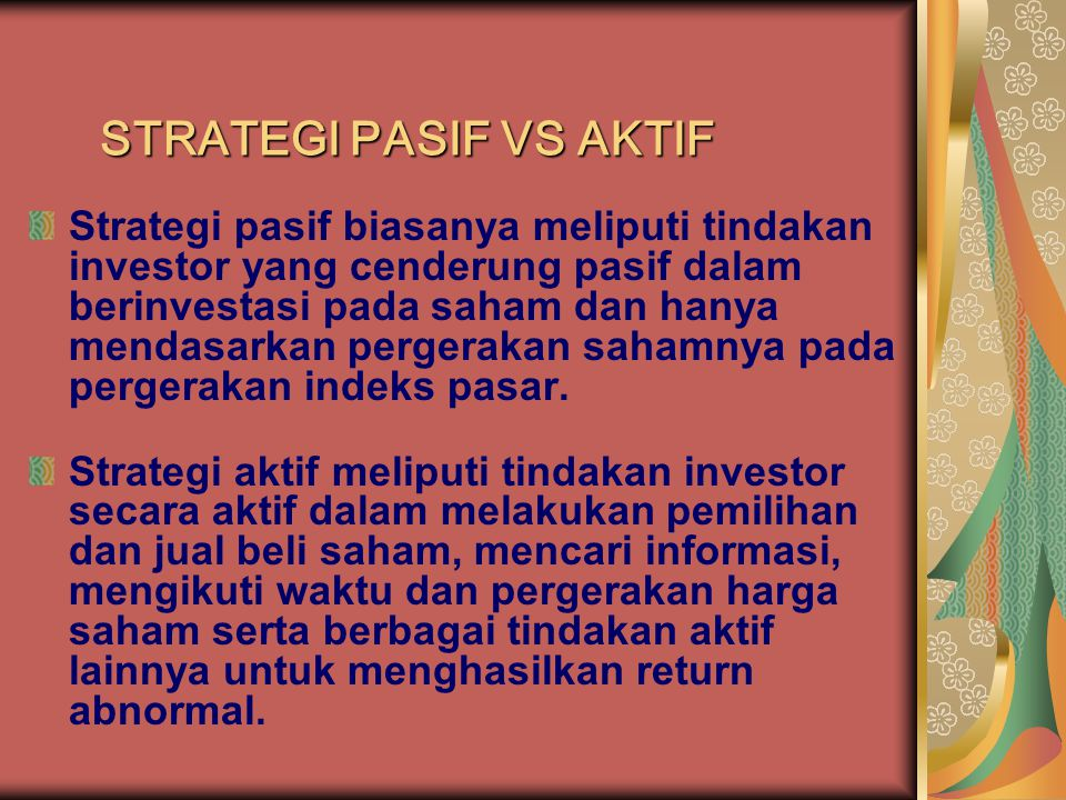 STRATEGI PASIF VS AKTIF