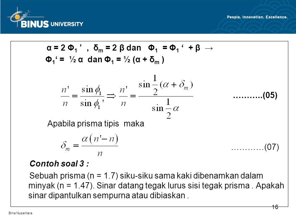 Apabila prisma tipis maka …………(07) Contoh soal 3 :