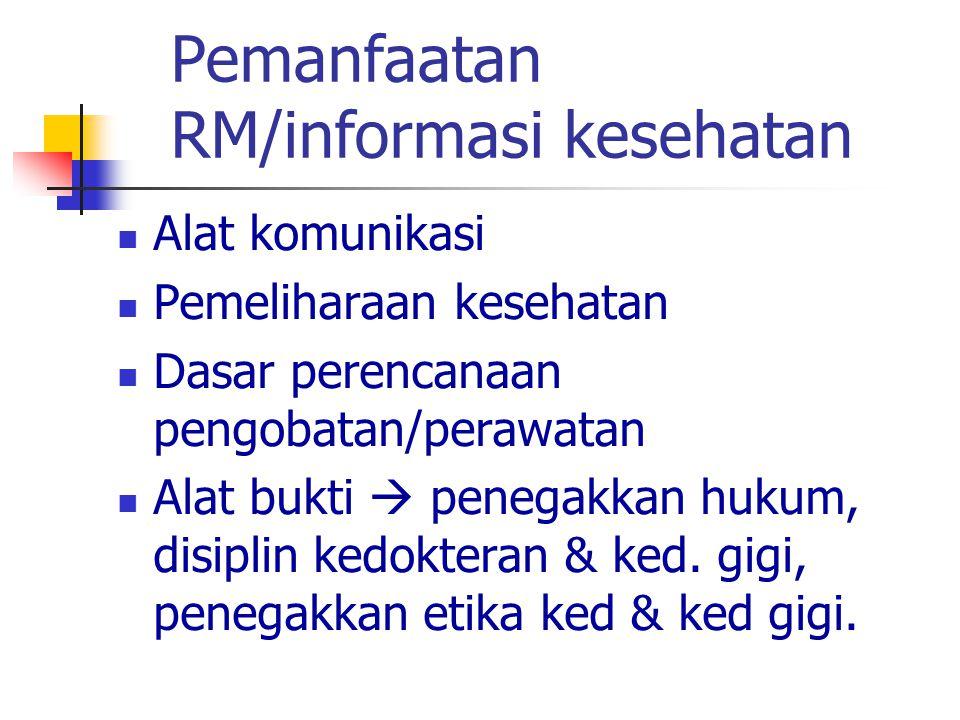 Pemanfaatan RM/informasi kesehatan