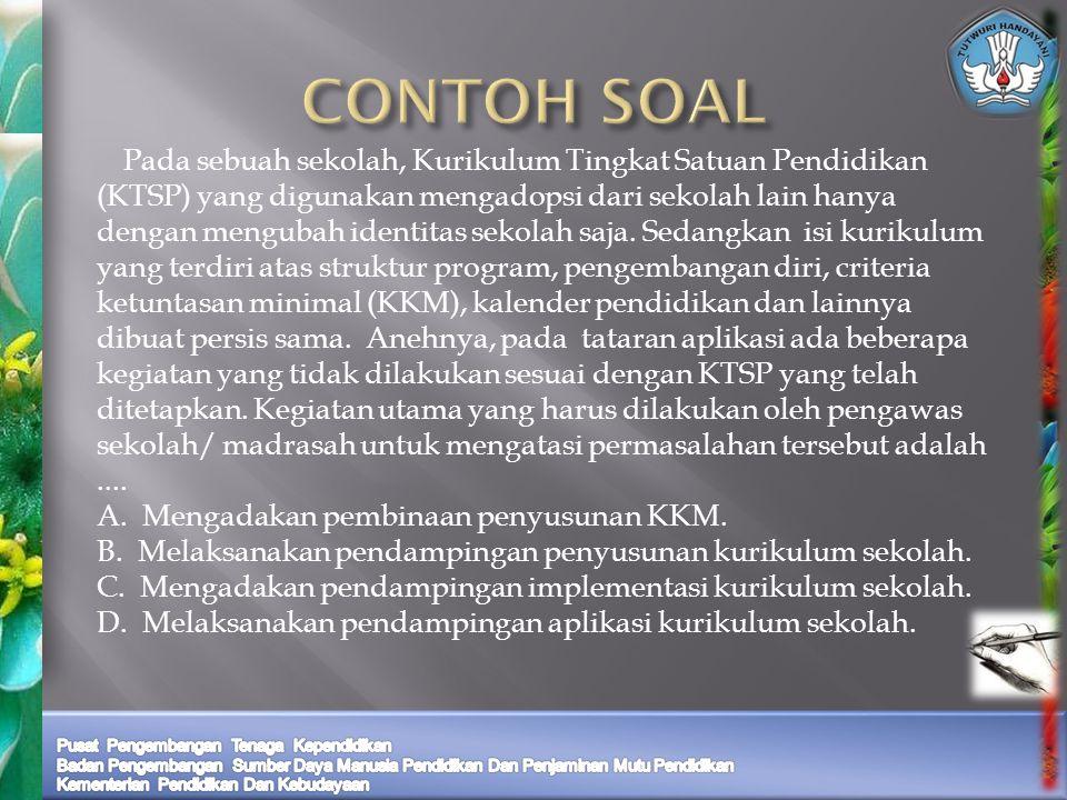 CONTOH SOAL A. Mengadakan pembinaan penyusunan KKM.