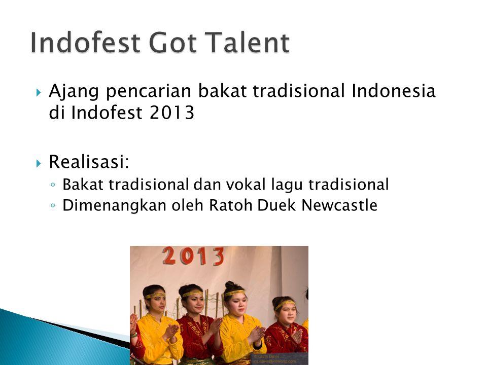Indofest Got Talent Ajang pencarian bakat tradisional Indonesia di Indofest 2013. Realisasi: Bakat tradisional dan vokal lagu tradisional.