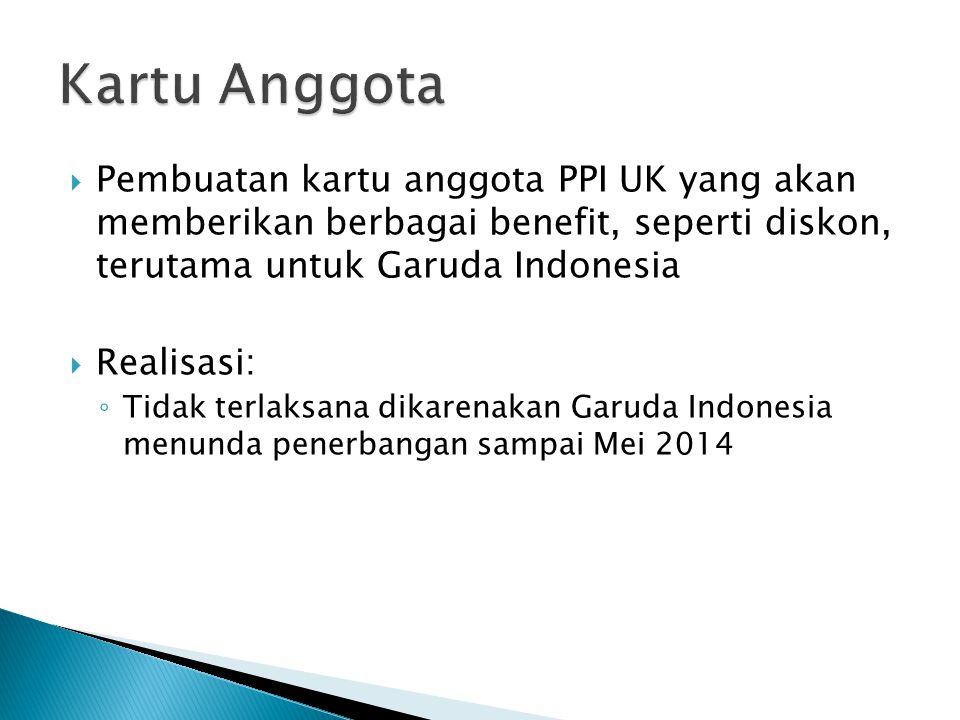 Kartu Anggota Pembuatan kartu anggota PPI UK yang akan memberikan berbagai benefit, seperti diskon, terutama untuk Garuda Indonesia.