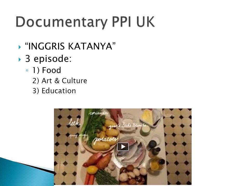 Documentary PPI UK INGGRIS KATANYA 3 episode: 1) Food