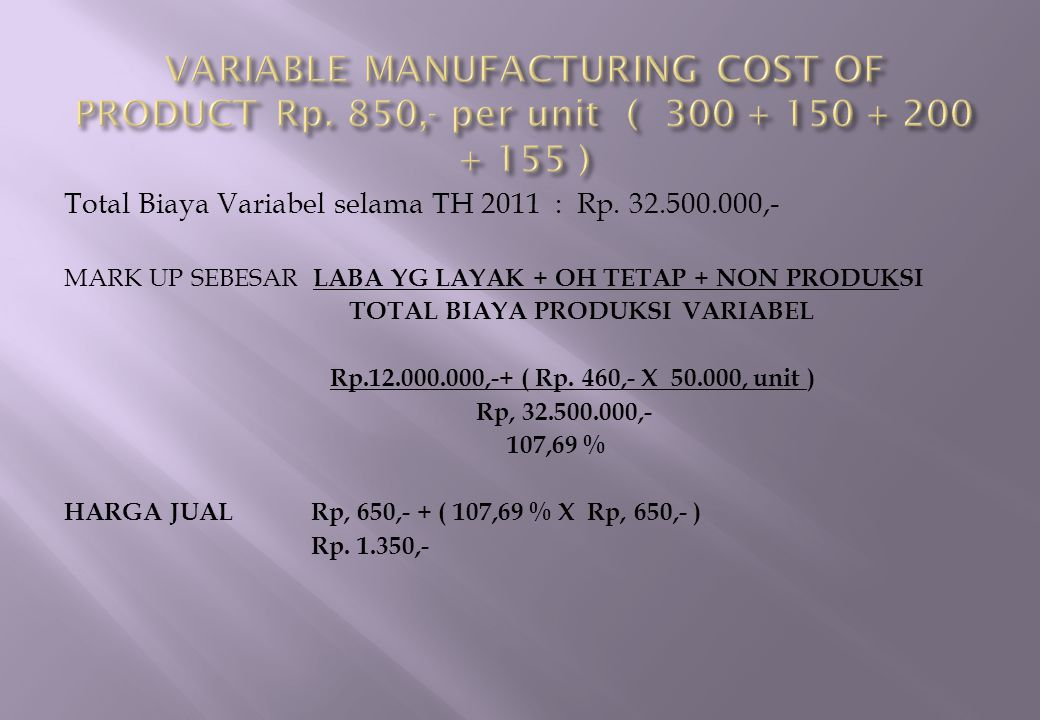 VARIABLE MANUFACTURING COST OF PRODUCT Rp