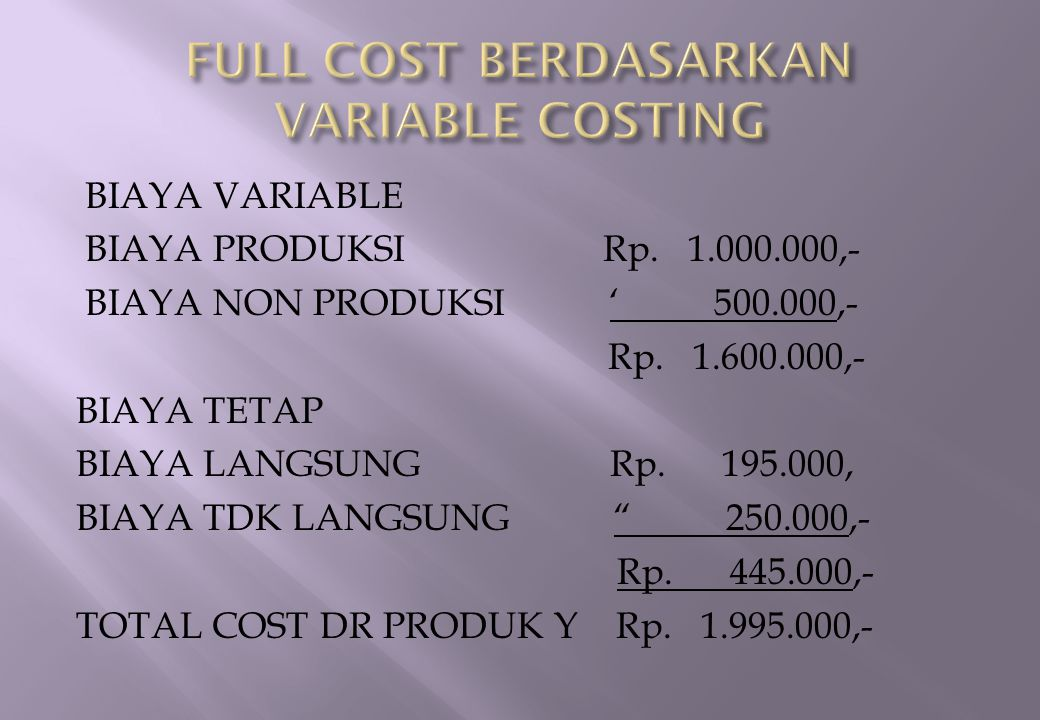 FULL COST BERDASARKAN VARIABLE COSTING