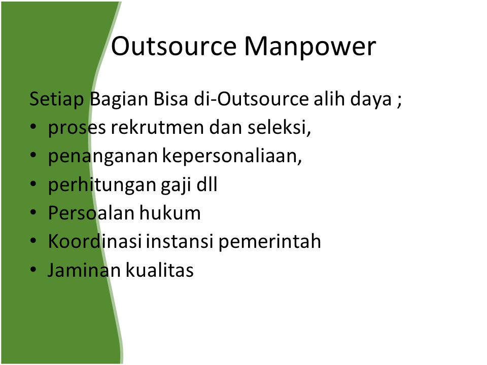 Outsource Manpower Setiap Bagian Bisa di-Outsource alih daya ;