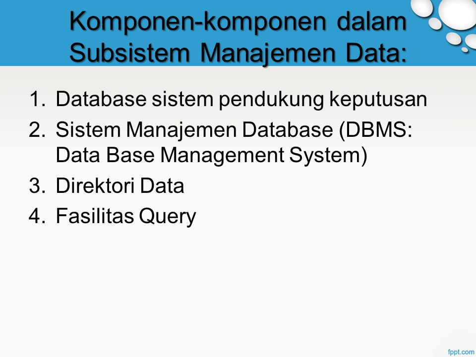 Komponen-komponen dalam Subsistem Manajemen Data: