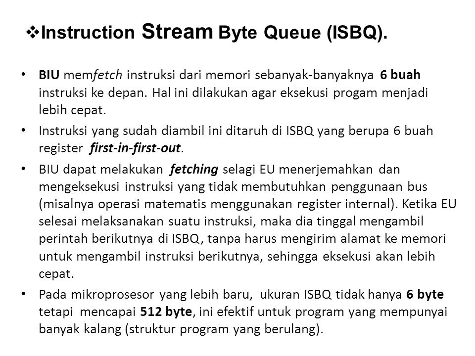 Instruction Stream Byte Queue (ISBQ).