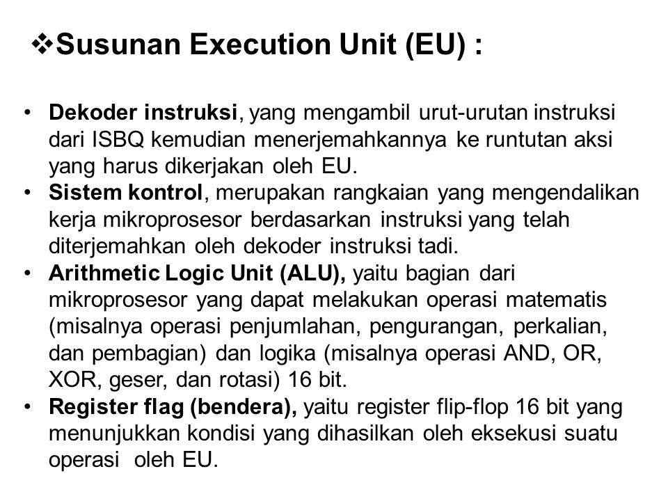 Susunan Execution Unit (EU) :