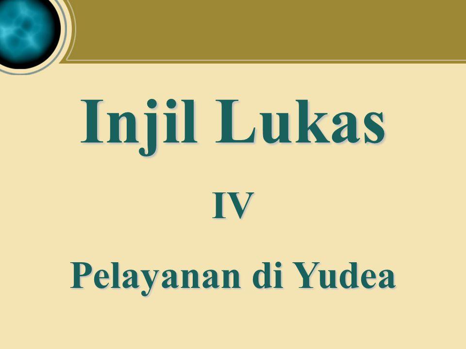 Injil Lukas IV Pelayanan di Yudea