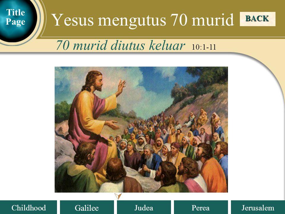 Yesus mengutus 70 murid 70 murid diutus keluar 10:1-11  Title Page