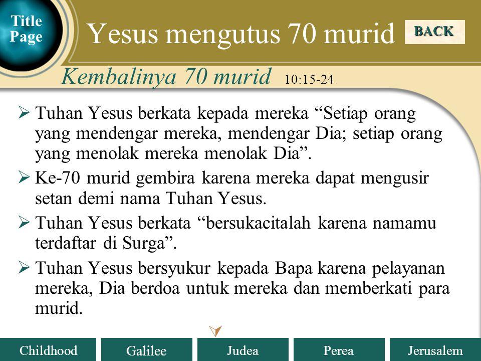 Yesus mengutus 70 murid Kembalinya 70 murid 10:15-24