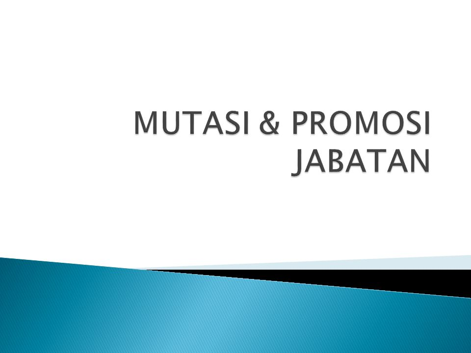 MUTASI & PROMOSI JABATAN