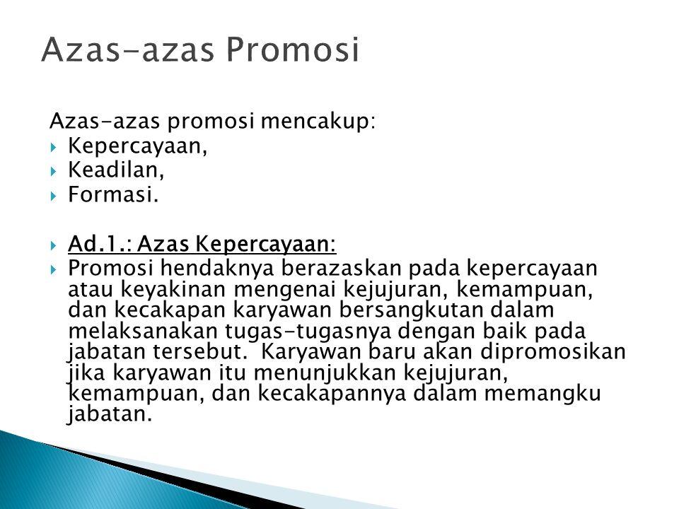 Azas-azas Promosi Azas-azas promosi mencakup: Kepercayaan, Keadilan,