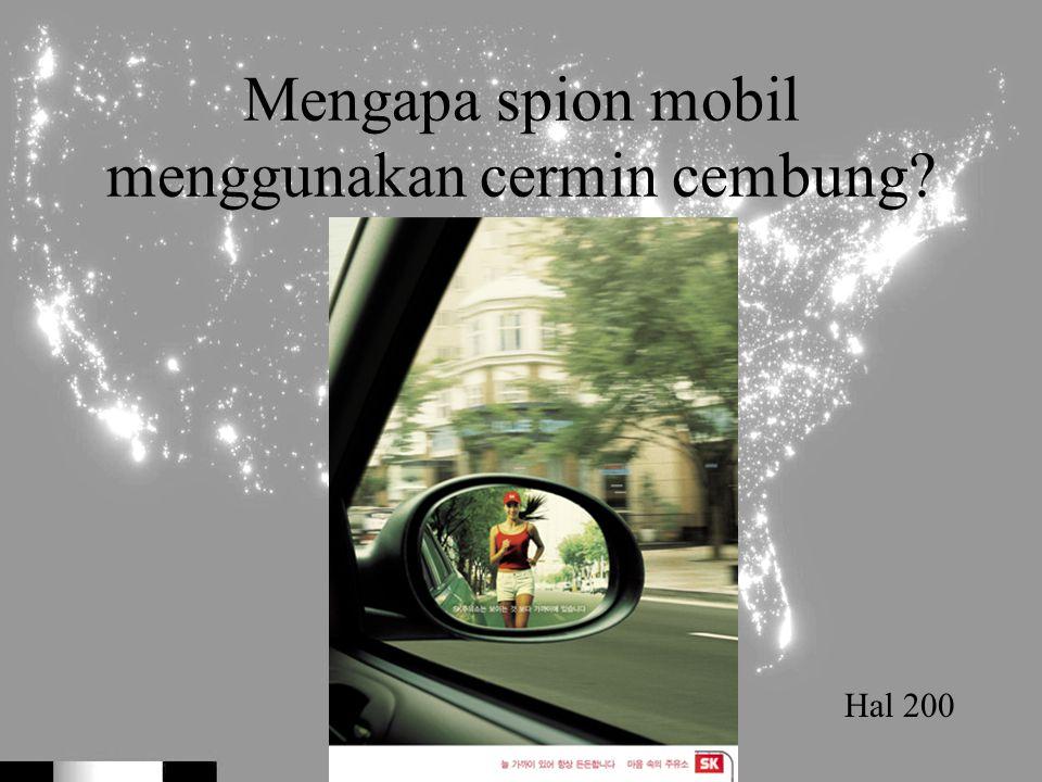 Mengapa spion mobil menggunakan cermin cembung