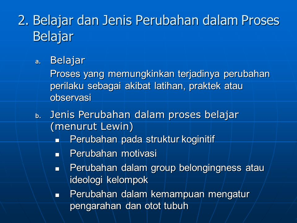 2. Belajar dan Jenis Perubahan dalam Proses Belajar