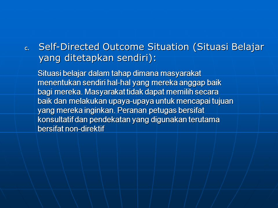 Self-Directed Outcome Situation (Situasi Belajar yang ditetapkan sendiri):