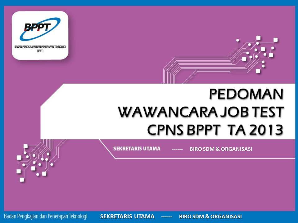 PEDOMAN WAWANCARA JOB TEST CPNS BPPT TA 2013