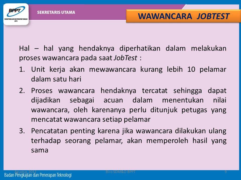 WAWANCARA JOBTEST Hal – hal yang hendaknya diperhatikan dalam melakukan proses wawancara pada saat JobTest :
