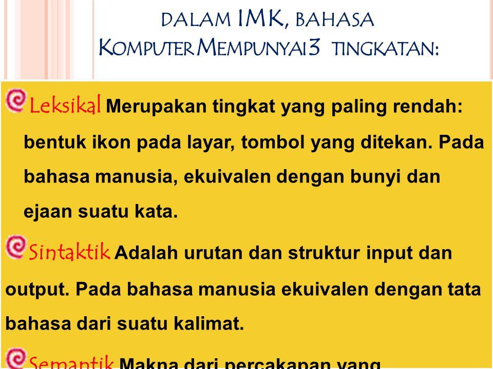 dalam IMK, bahasa Komputer Mempunyai 3 tingkatan: