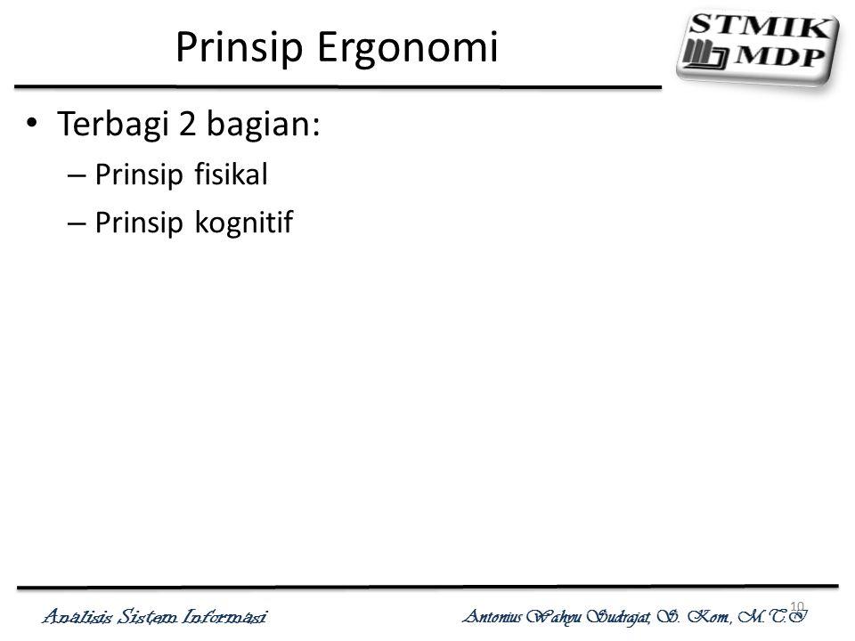 Prinsip Ergonomi Terbagi 2 bagian: Prinsip fisikal Prinsip kognitif