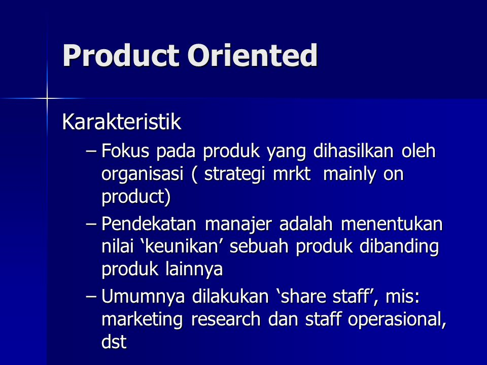 Product Oriented Karakteristik