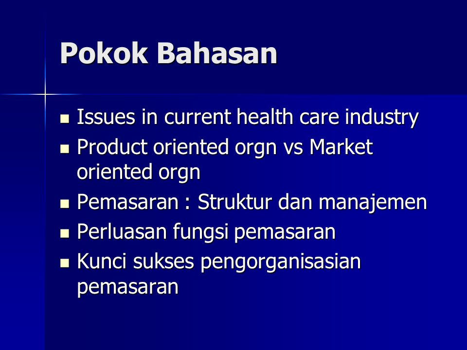 Pokok Bahasan Issues in current health care industry