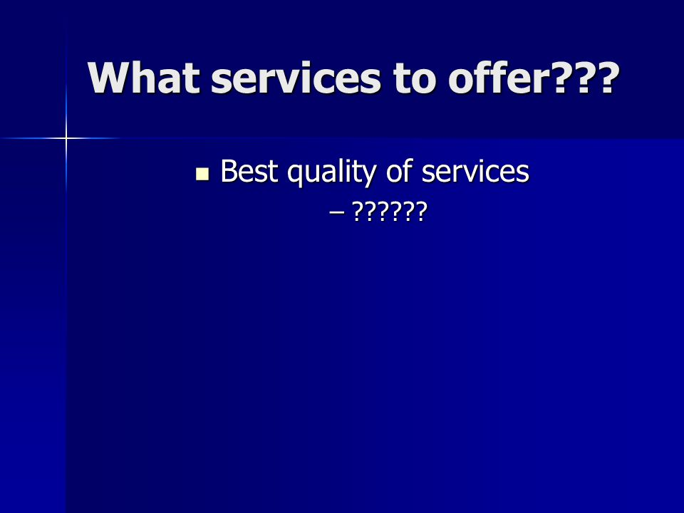 Best quality of services