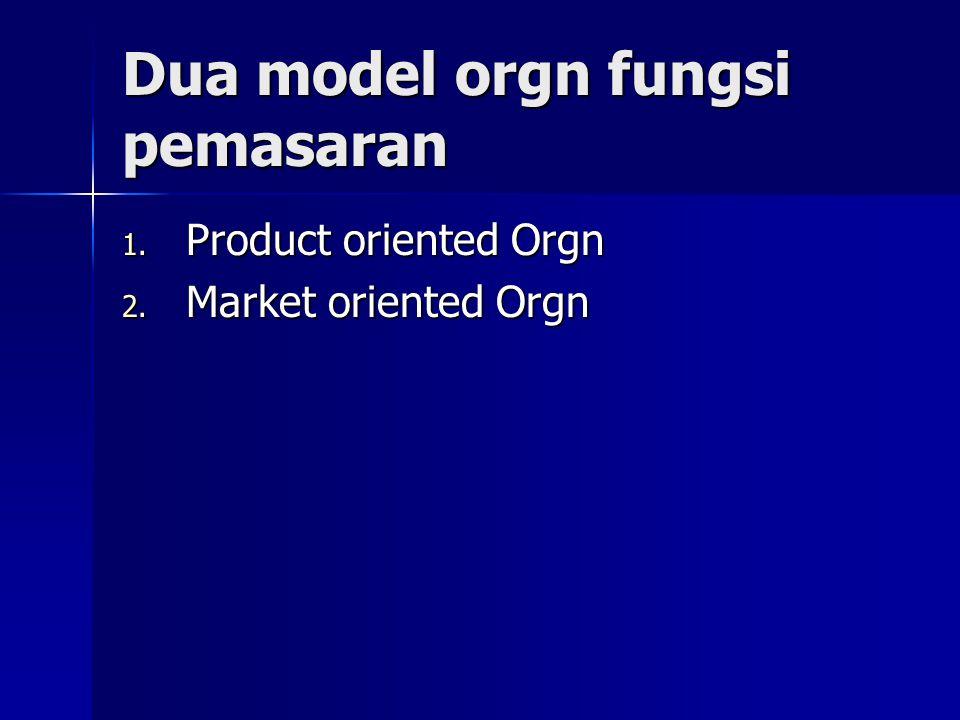 Dua model orgn fungsi pemasaran